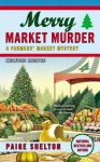 Merry Market Murder - Paige Shelton
