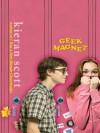 Geek Magnet - Kieran Scott