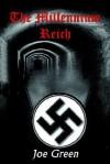 The Millennium Reich - Joe Green