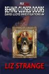 Behind Closed Doors: David Lloyd Investiagtions #4 (David Lloyd Investigations) - Liz Strange