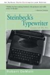 Steinbeck's Typewriter: Essays on His Art - Robert DeMott