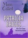 Moon Called (Mercedes Thompson, #1) - Patricia Briggs