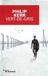 Vert-de-gris (Grands Formats) (French Edition) - Philip Kerr, Philippe Bonnet