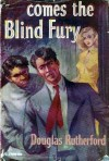 Comes the Blind Fury - Douglas Rutherford