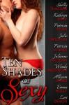 Ten Shades of Sexy - Shelly Thacker, Kathryn Shay, Patricia Ryan, Julie Ortolon, Patricia McLinn, Julianne MacLean, Wendy Lindstrom, Allyson James, Emma Holly, Lori Devoti