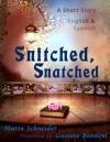 Snitched, Snatched - Maria E. Schneider, Gustavo Bondoni
