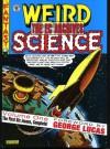 The EC Archives: Weird Science, Vol. 1 - Al Feldstein, Harvey Kurtzman, Wallace Wood, Jack Kamen, Graham Ingels, George Lucas