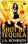Shot of Tequila - J.A. Konrath