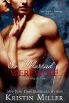 So I Married a Werewolf - Kristin Miller