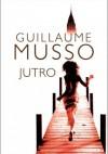 Jutro - Guillaume Musso