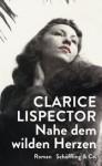 Nahe dem wilden Herzen (German Edition) - Clarice Lispector