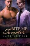 Bite Me Tender - Kate Lowell