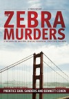 The Zebra Murders: A Season of Killing, Racial Madness, and Civil Rights (Audio) - Prentice Earl Sanders, G. Valmont Thomas