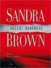 Hello, Darkness: A Novel (Audio) - Sandra Brown, Victor Slezak