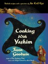 Cooking with Yashim: Turkish Recipes and a Preview of An Evil Eye - Jason Goodwin