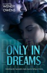 Only In Dreams - Wendy Owens