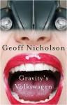Gravity's Volkswagen - Geoff Nicholson
