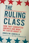 The Ruling Class: How They Corrupted America and What We Can Do about It - Angelo M. Codevilla, Rush Limbaugh