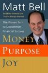 Money, Purpose, Joy: The Proven Path to Uncommon Financial Success - Matt Bell