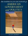 The Harper Collins Dictionary Of American Government And Politics - Jay M. Shafritz