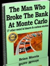 The Man Who Broke The Bank At Monte Carlo - and 17 other weird & bizarre & curious stories - Brian Morris, Bill Potter, Megan Bailey