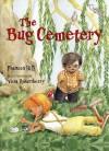 The Bug Cemetery - Frances Hill, Vera Rosenberry