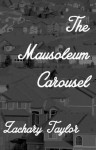 The Mausoleum Carousel - Zachary Taylor