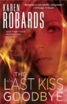 The Last Kiss Goodbye (Dr. Charlotte Stone #2) - Karen Robards
