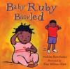 Baby Ruby Bawled - Malaika Rose Stanley, Ken Wilson-Max