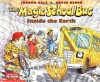 The Magic School Bus Inside the Earth - Joanna Cole, Bruce Degen