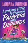 Leaking Laffs Between Pampers and Depends - Barbara Johnson