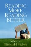 Reading More, Reading Better - Elfrieda H. Hiebert