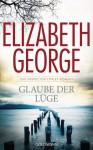 Glaube der Lüge (Inspector Lynley, #17) - Elizabeth George