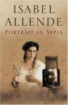 Portrait In Sepia: A Novel - Isabel Allende