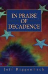 In Praise of Decadence - Jeff Riggenbach