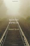 Murder Express - Robert Scott