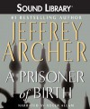 A Prisoner of Birth - Jeffrey Archer, Roger Allam