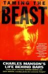 Taming the Beast: Charles Manson's Life Behind Bars - Edward George, Dary Matera