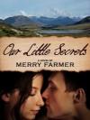 Our Little Secrets - Merry Farmer
