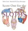 Score One for the Sloths - Helen Lester, Lynn M. Munsinger