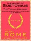 The Suetonius Anthology: The Twelve Caesars, and the Lives of the Grammarians, Rhetoricians and Poets - Suetonius