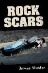 Rock Scars - James Hester