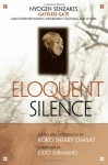 Eloquent Silence: Nyogen Senzaki�s Gateless Gate and Other Previously Unpublished Teachings and Letters - Nyogen Senzaki, Roko Sherry Chayat, Eido T. Shimano