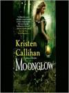 Moonglow - Kristen Callihan, Moira Quirk