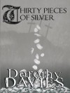 Thirty Pieces of Silver - Dorothy Davies