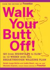 Walk Your Butt Off!: Go from Sedentary to Slim in 12 Weeks with This Breakthrough Walking Plan - Sarah Lorge Butler, Michele Stanten, Leslie Bonci