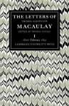 The Letters of Thomas Babington Macaulay: Volume 1, 1807 February 1831 - Thomas Babington Macaulay, Thomas Pinney