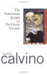The Nonexistent Knight & The Cloven Viscount - Italo Calvino