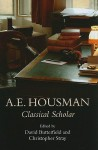 A.E. Housman: Classical Scholar - David Butterfield, Christopher Stray