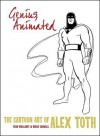 Genius, Animated: The Cartoon Art of Alex Toth - Dean Mullaney, Bruce Canwell, Alex Toth